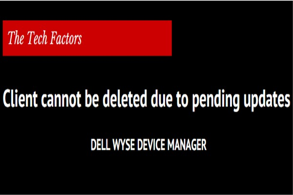 Dell Wyse Device Manager (WDM) error : client cannot be